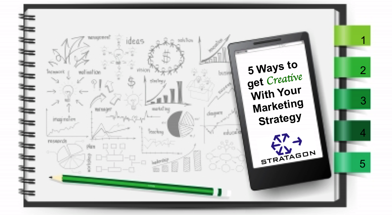 5WaystoGetCreativewithYourMarketingStrategy